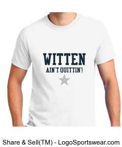WITTEN AIN'T QUITTIN'! T-Shirt Design Zoom